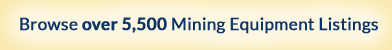 Browse Over 20,000 Mining Equipment Listings